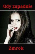 Gdy zapadnie zmrok by wampirzyca312
