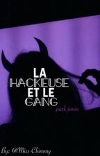 La hackeuse et le gang. by Miss-Chimmy