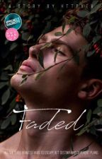 Faded [Book II] Sequel to Colours  by httpxev