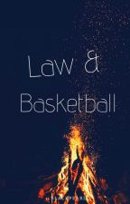 Law and Basketball (Book1.) by Zombieslayers
