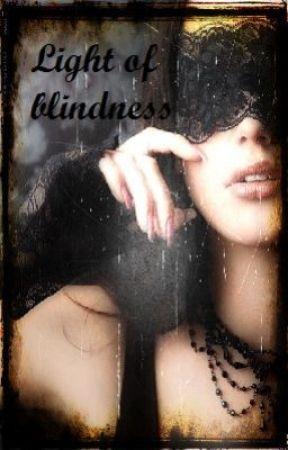 Light of blindness by Hesty0055