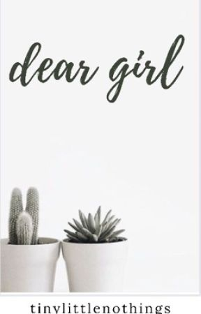 dear girl by TinyLittleNothings