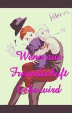 Wenn aus Freundschaft liebe wird.  by Frojar