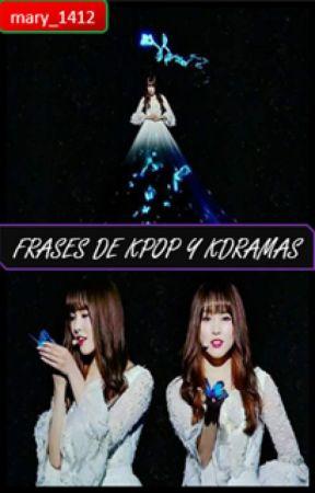 FRASES DE KPOP Y K-DRAMAS by mary_1412