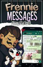 💬️Frennie Messages √√ by FrennieShipper