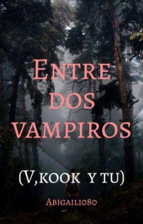 entre dos vampiros (V ,Kook y tú) by Abigail1080