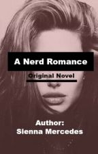 A Nerd Romance (Original Short Story) by SiennaMercedes