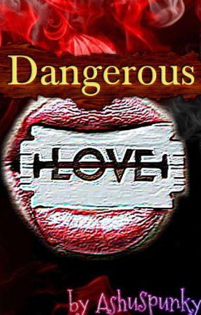 Dangerous Love by AshuSpunky