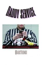 DADDY SERVICE  by abcYoongi