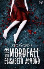 Der Mordfall von Elisabeth Almond by storyofdie