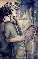 Besoin de toi -Drarry- by CuteCreepyDoll