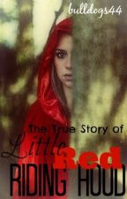 The True Story of Little Red Riding Hood by bulldogs44