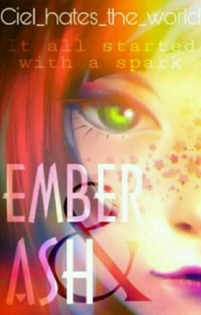 Ember And Ash by Ciel_hates_the_world