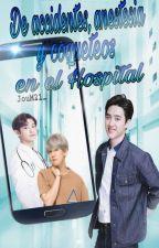 De accidentes, anestesia y coqueteos en el hospital {ChanBaek/BaekYeol} by JouM21_