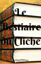Les Clichés, ou comment être original/e *ironie* by ZeldaTPFan