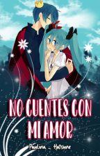No cuentes con mi amor_ (MikuXkaito) by Paulina_Hatsune