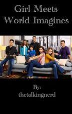 Girl Meets World Imagines by thetalkingnerd
