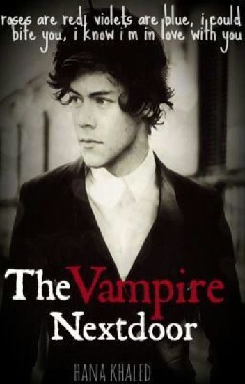 The Vampire Next Door(Harry Styles Fanfiction)
