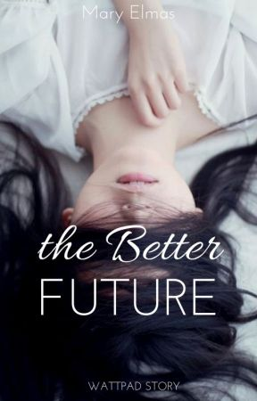 the Better future by writes_girl
