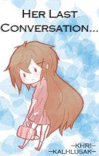 Her last conversation... [Español][KHR] by Kali-ilusaK