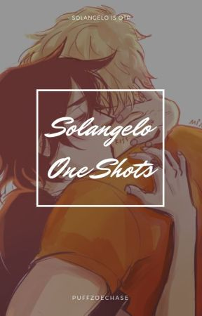 Solangelo One Shots by DerynZoeChase