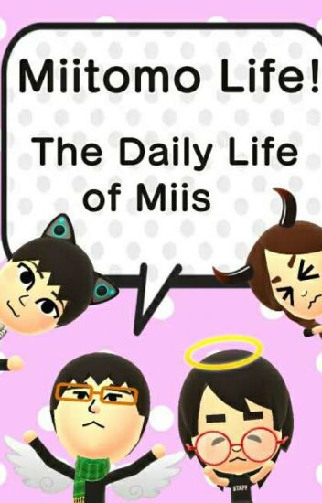 The Daily Life of Miis