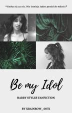 be my idol • styles by xrainbow_007x