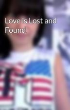 Love is Lost and Found by PaigeBullock