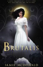 Brutalis (REWRITE ON HOLD UNTIL AUGUST) by JamieBlackmarr