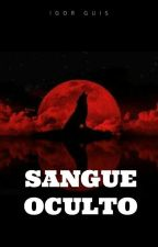 Sangue Oculto by xxTioGui