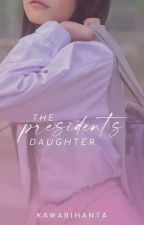 The President's Daughter [ON-GOING] by daramajenra