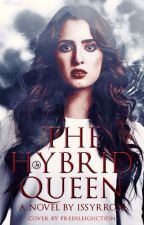The Hybrid Queen by Issyrrose