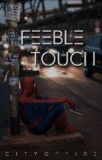 Feeble Touch ➢ Peter Parker by kierrahissocoollike