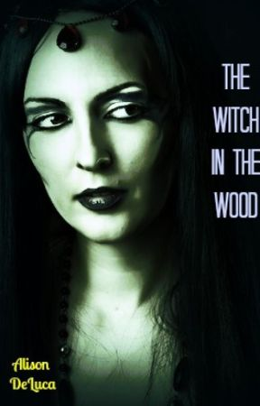 The Witch in the Wood by AlisonDeLuca