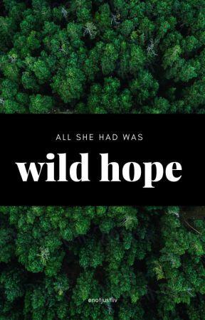 Wild Hope by LivviThePooh