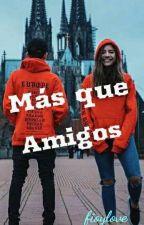 『Mas que amigos』   by fioylove