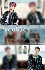 Trouble [NamJin] by NayVarsie