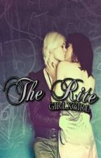 The Rite (GirlxGirl) by caeruleo
