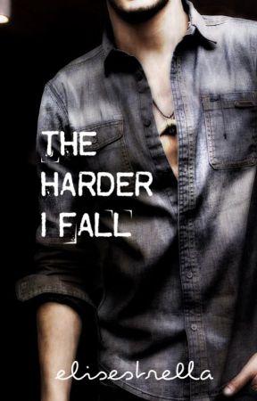 The Harder I Fall by elisestrella