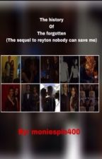 History that's forgotten (the sequel to reyton nobody can save me) by moniespie400