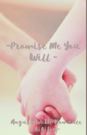-Promise Me You Will - by -QiQi-