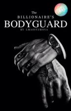 The Billionaire's Bodyguard (ManxMan) by LmaoItzMoya