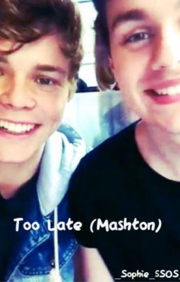 Too Late (Mashton)