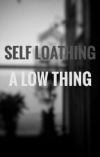 Self loathing a low thing by sociallybackwards