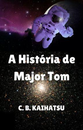 A História de Major Tom by CBKaihatsu