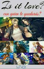 Is It Love?con Quien Te Quedaras? by lv745t
