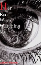 Her Eyes Were Watching Me by JamberPants