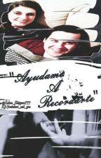 """Ayudame A Recordarte""-2°Parte de ""La Gran Apuesta""-Exorinha by Salseo_Shippero777"