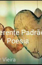 O Diferente Padrão Da Poesia!  by EsterMor1
