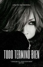 Todo Terminó Bien [Reituki] by yakimiru